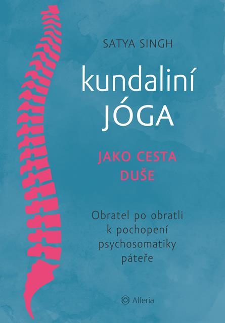 Satya Singh - Kundaliní jóga jako cesta duše